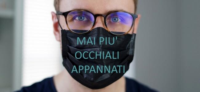 Aiuto!  La mascherina mi appanna gli occhiali!